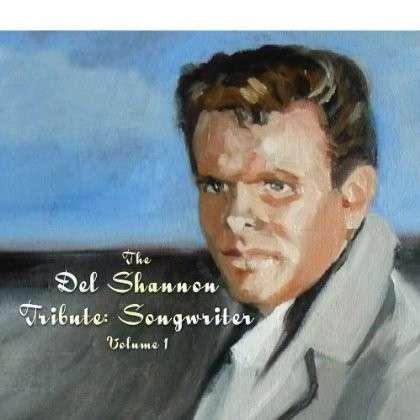 CD V/A.=TRIB= - DEL SHANNON TRIBUTE: SONGWRITER VOL.1