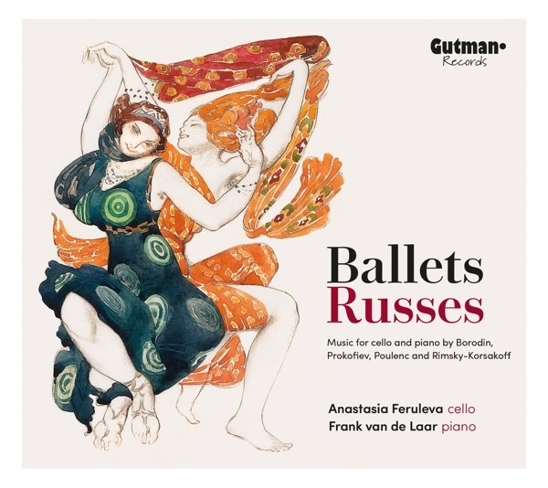 CD FERULEVA, ANASTASIA/FRANK - BALLETS RUSSES - MUSIC FOR CELLO AND PIANO