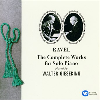 CD GIESEKING, WALTER - RAVEL - THE COMPLETE WORKS FOR SOLO PIANO