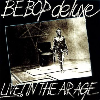 CD BE BOP DELUXE - LIVE! IN THE AIR AGE