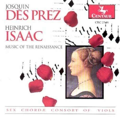 CD DESPREZ/ISAAC - MUSIC OF THE RENAISSANCE