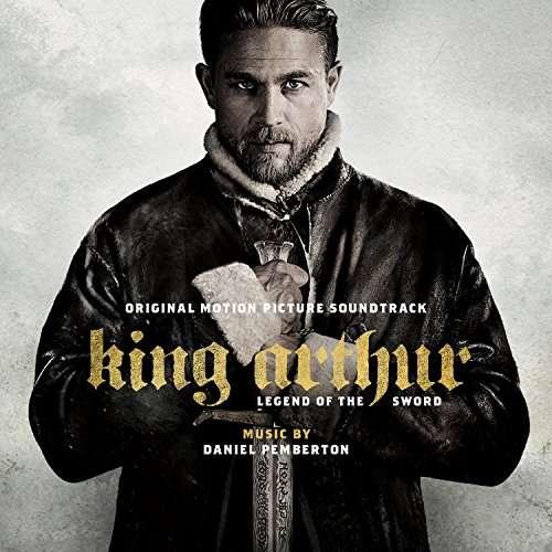 OST - CD King Arthur: Legend of the Sword
