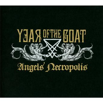 CD YEAR OF THE GOAT - ANGEL'S NECROPOLIS
