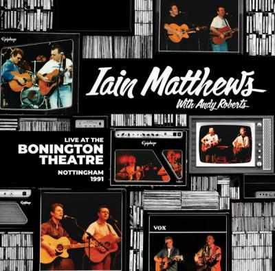 CD MATTHEWS, IAIN WITH ANDY - LIVE AT THE BONINGTON THEATRE
