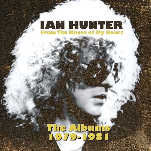 CD HUNTER, IAN - FROM THE KNEES OF MY HEART (THE ALBUMS 1979-1981)