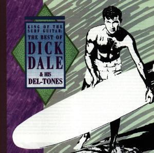 CD DALE, DICK & DEL-TONES - BEST OF -KING OF THE SURF