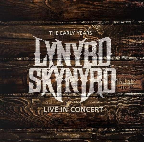 Lynyrd Skynyrd - CD EARLY YEARS - LIVE IN CONCERT