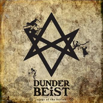 CD DUNDERBEIST - SONGS OF THE BURIED