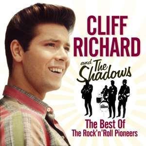CD RICHARD, CLIFF & THE SHADOWS - THE BEST OF THE ROCK 'N' ROLL PIONEERS