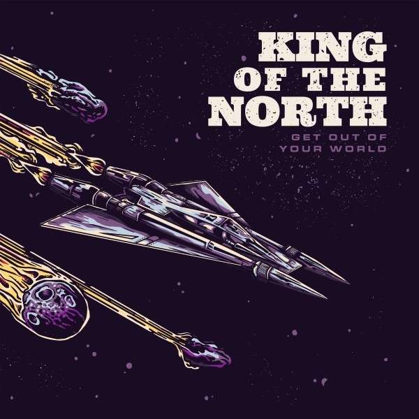 Vinyl KING OF THE NORTH - GET OUT OF YOUR WORLD
