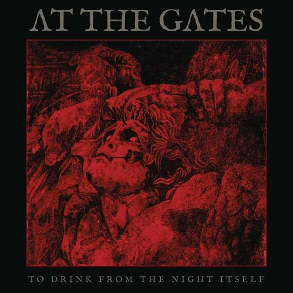 At The Gates - Vinyl TO DRINK FROM THE NIGHT ITSELF