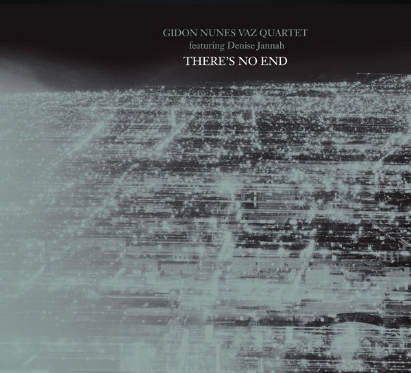 CD NUNES VAZ, GIDON -QUARTET - THERE'S NO END