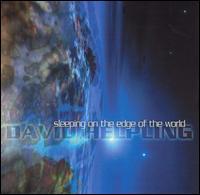 CD HELPLING, DAVID - SLEEPING ON THE EDGE OF THE WORLD