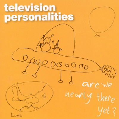 CD TELEVISION PERSONALITIES - ARE WE NEARLY THERE YET?