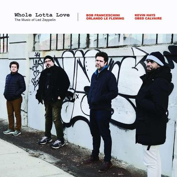 CD FRANCESCHINI, FLEMING, HA - WHOLE LOTTA LOVE - MUSIC OF LED ZEPPELIN