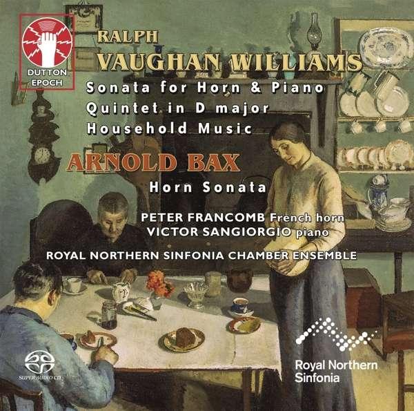 CD ROYAL NORTHERN SINFONIA C - RALPH VAUGHAN WILLIAMS: SONATA FOR HORN & PIANO/QUINTET IN D MAJOR/HOUSEHOLD MUSIC/ARNOLD BAX: HORN SONATA