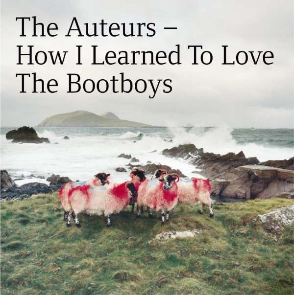 CD AUTEURS - HOW I LEARNED TO LOVE THE BOOTBOYS
