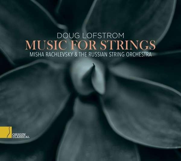 CD LOFSTROM, DOUG - MUSIC FOR STRINGS