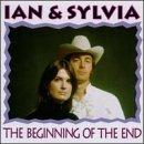 CD IAN & SYLVIA - BEGINNING OF THE END