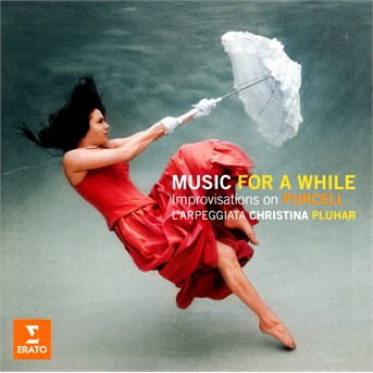 CD PLUHAR, CHRISTINA / L'ARPEGGIATA - PURCELL: MUSIC FOR A WHILE