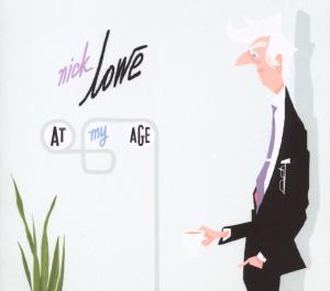 CD LOWE, NICK - AT MY AGE