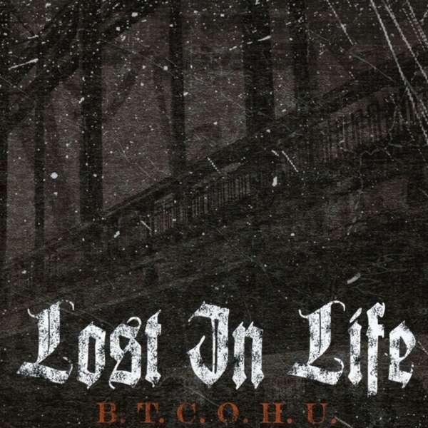 CD LOST IN LIFE - B.T.C.O.H.U.