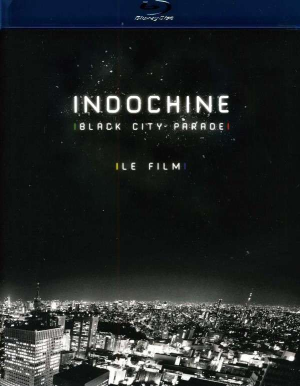 Blu-ray INDOCHINE - Black City Parade: Le Film
