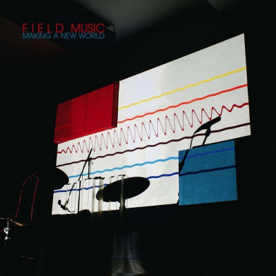 CD FIELD MUSIC - MAKING A NEW WORLD