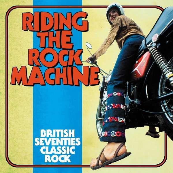 CD V/A - RIDING THE ROCK MACHINE: BRITISH SEVENTIES CLASSIC ROCK