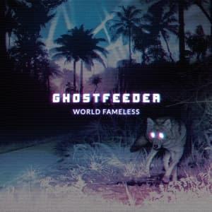 CD GHOSTFEEDER - WORLD FAMELESS