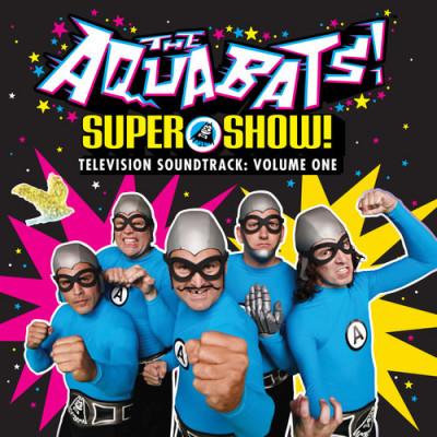 CD AQUABATS, THE - SUPER SHOW! TELEVISION SOUNDTRACK: VOLUME ONE
