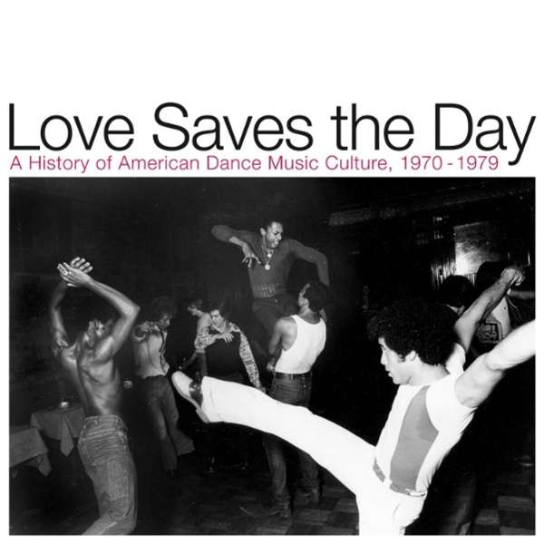 CD V/A - LOVE SAVES THE DAY : A HISTORY OF AMERICAN DANCE MUSIC CULTURE 1970-1979