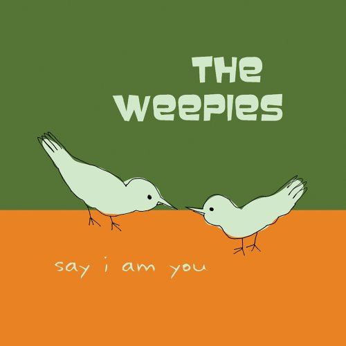 CD WEEPIES - SAY I AM YOU