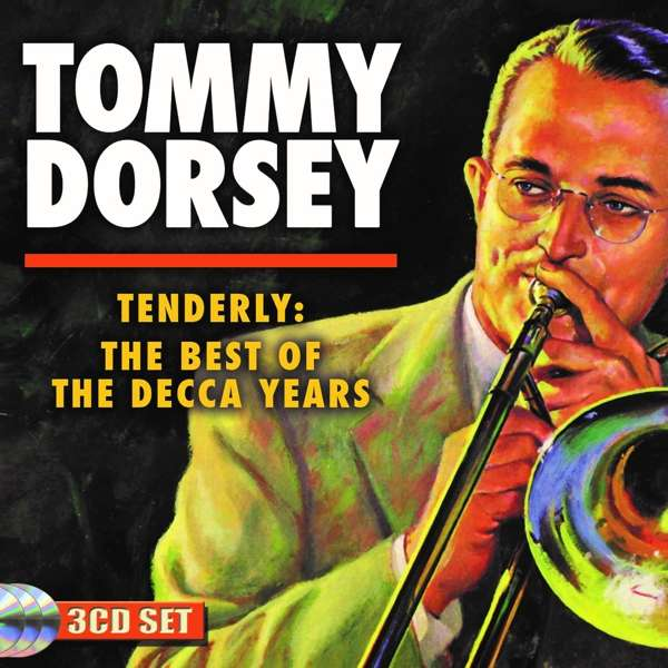 CD DORSEY, TOMMY - TENDERLY: THE BEST OF THE DECCA YEARS