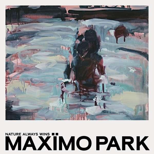 Vinyl MAXIMO PARK - NATURE ALWAYS WINS