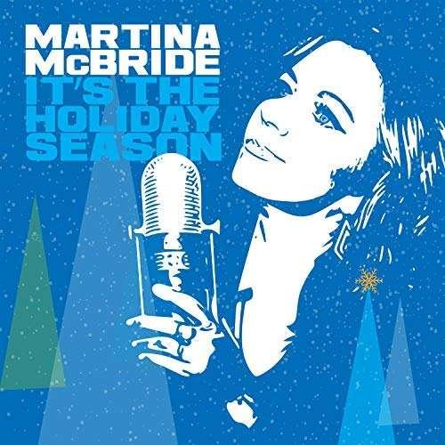 CD MCBRIDE, MARTINA - IT'S THE HOLIDAY SEASON