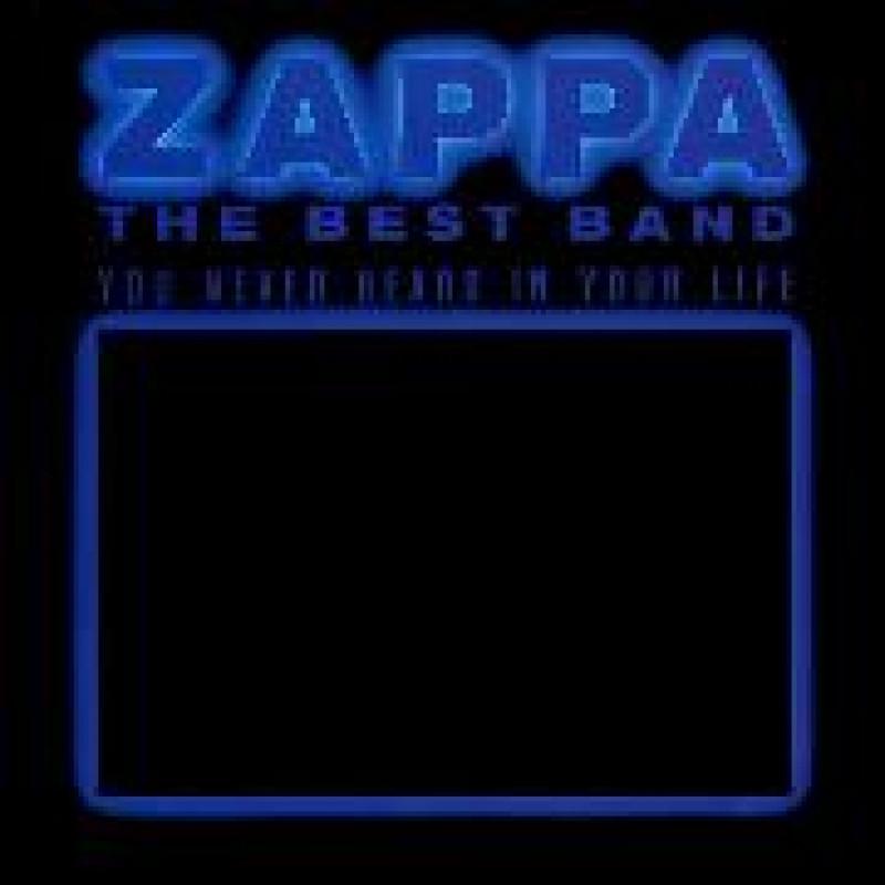 CD ZAPPA FRANK - THE BEST BAND YOU NEVER HEARD IN YOUR LIFE