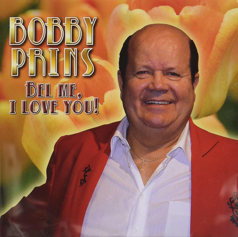 CD PRINS, BOBBY - BEL ME, I LOVE YOU!