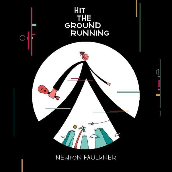 CD FAULKNER, NEWTON - HIT THE GROUND RUNNING