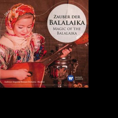 CD ANDREYEV IMPERIAL RUSSIAN ORCHESTRA/HOCHLOV - ZAUBER DER BALALAIKA / MAGIC OF THE BALALAIKA