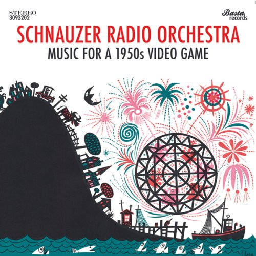 CD SCHNAUZER RADIO ORCHESTRA - MUSIC FOR A 1950S VIDEO GAME