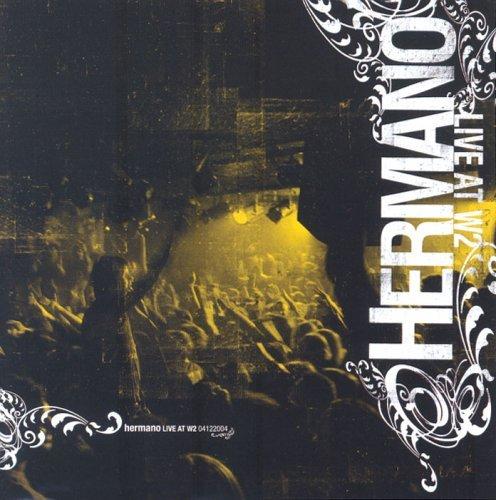 CD HERMANO - LIVE AT W2