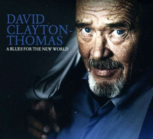 CD CLAYTON-THOMAS, DAVID - A BLUES FOR THE NEW WORLD