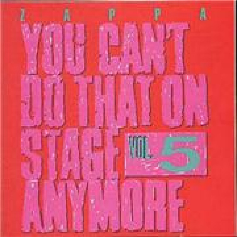 Frank Zappa - CD YOU CAN'T DO THAT ON STAGE ANYMORE, VOL.5