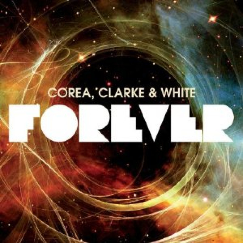 CD COREA, CLARKE & WHITE - FOREVER