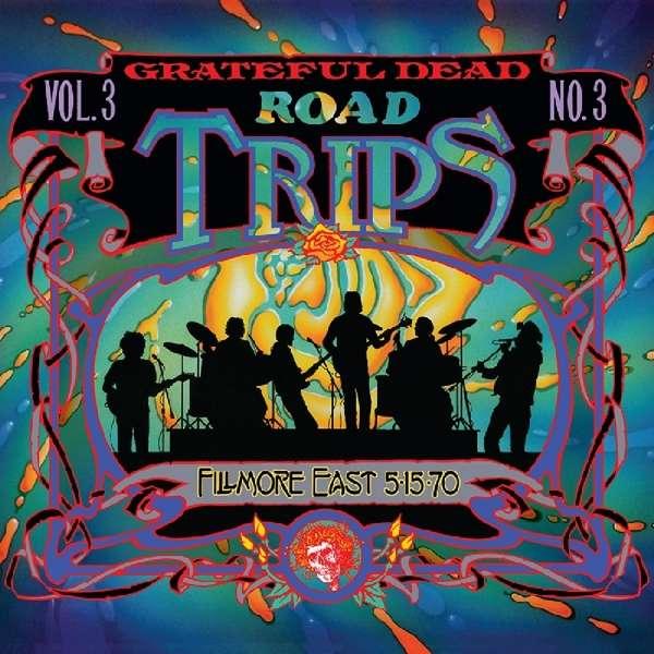 Grateful Dead - CD ROAD TRIPS VOL.3 NO.3 - FILLMORE EAST 5-15-70