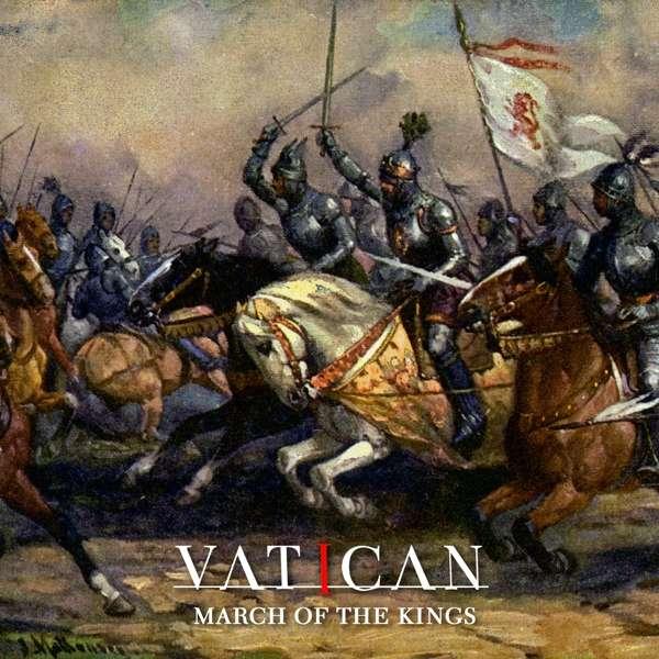 Vinyl VATICAN - MARCH OF THE KINGS