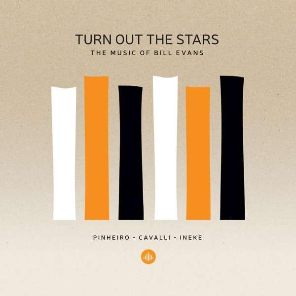 CD PINHEIRO/CAVALLI/INEKE - TURN OUT THE STARS - THE MUSIC OF BILL EVANS