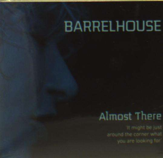 CD BARRELHOUSE - ALMOST THERE