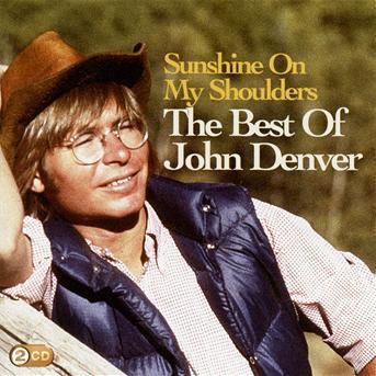 CD Denver, John - Sunshine On My Shoulders: Best of